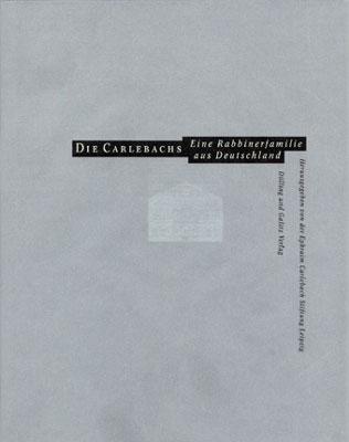 Die Carlebachs. Eine Rabbinerfamilie aus Deutschland