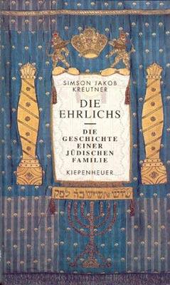 Simson Jacob Kreutner Die Ehrlichs Die Geschichte einer jüdischen Familie