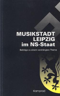 Thomas Schinköth Musikstadt Leipzig im NS-Staat Beiträge zu einem verdrängten Thema