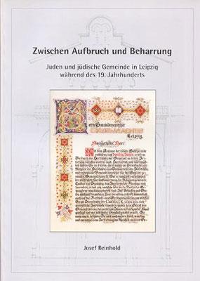 Josef Reinhold Zwischen Aufbruch und Beharrung Juden und jüdische Gemeinde in Leipzig während des 19. Jahrhunderts
